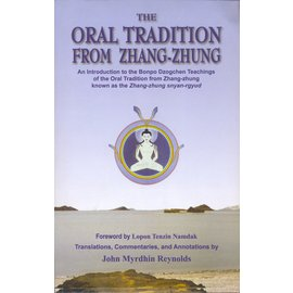 Vajra Publications The Oral Tradition from Zhang-Zhung, by John Myrdhin Reynolds