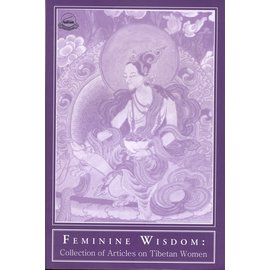 Library of Tibetan Works and Archives Feminine Wisdom: Collection of Articles on Tibetan Women