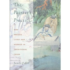 Columbia University Press The Painters Practice, by James Cahill