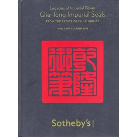 Sotheby's Qianlong Imperial Seals: Legacies of Imperial Power from the Estate of emole Guimet, by Guo Fuxiang