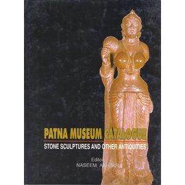 Patna Museum Patna Museum Catalogue, by Naseem Akhtar