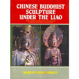 International Academy of Indian Culture Chinese Buddhist Sculpture under the Liao, by Marilyn Leidig Gridley