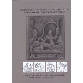 Raju Roka Erotic Carvings of the Kathmandu Valley found on Struts of Newar Temples, by Wolfgang Korn, Sukra Sagar Shresta
