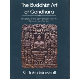 Dev Publishers, New Delhi The Buddhist Art of Gandhara: The Story of the Early School, its Birth, Growth and Decline, by Sir John Marshall