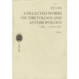 Collected Works on Tibetology and Anthropology, by Gelek