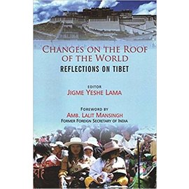 Pentagon Press Delhi Changes on the Roof of the World, by Jigme Yeshe Lama