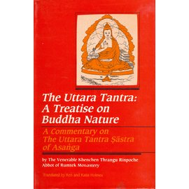 Sri Satguru Publications The Uttara Tantra: A Treatise on Buddha Nature, by Khenchenb Thrangu Rinpoche