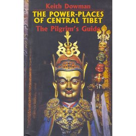 Vajra Publications The Power Plces of Central Tibet, by Keith Dowman