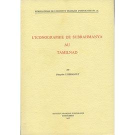 Institut Francais d' Indologie Pondicherry L' Iconographie de Subrahmanya au Tamilnad, par  Francoise L'Hernault