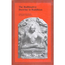 Sri Satguru Publications The Bodhisattva Doctrine in Buddhism, by Leslie S. Kawamura