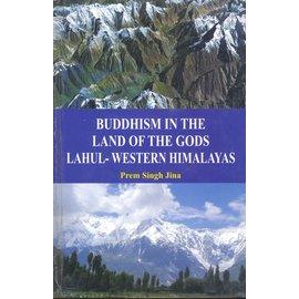 Sri Satguru Publications Buddhism in the Land of the Gods Lahul - Western Himalayas, by Prem Singh Jina