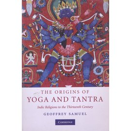 Cambridge University Press The Origins of Yoga and Tantra, by Geoffrey Samuel