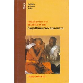 Motilal Banarsidas Publishers Hermeneutics and Tradition in the Samdhinirmocana-Sutra, by John Powers