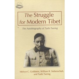 Library of Tibetan Works and Archives The Struggle for Modern Tibet, by Melvin Goldstein, William R. Siebenschuh and Tashi Tsering