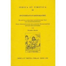 Indica et Tibetica Verlag Dvavimsatyavadanakatha: Ein Mittelalterlicher Text zur Spendenfrömmigkeit, von Mamiko Okada