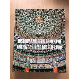 Science Press Beijing History and Development of Ancient Chinese Architecture, by Zhang Yuhuan