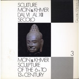 Galleria Mandala Milano Sculture Mon & Khmer / Mon and Khmer Sculpture of the 6th to the 13th century, by Renzo Freschi