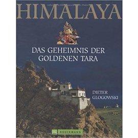 Bruckmann München Himalaya: Das Geheimnis der Goldenen Tara, von Dieter Glogowski