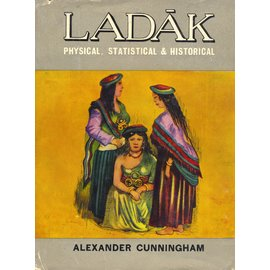 Sagar Publications Delhi Ladak: Physical Statistical & Historical, by Alexander Cunningham