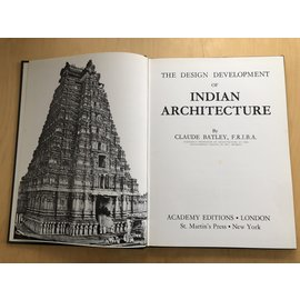 Academy Editions, London The Design Development of Indian Architecture, by Claude Batley
