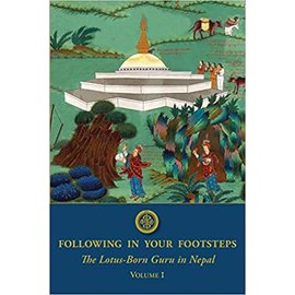 Rangjung Yeshe Publications Following in your Footsteps: The Lotus-Born Guru in Nepal