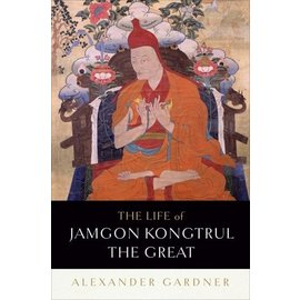 Shambhala Thew Life of Jamgon Kongtrul the Great, by Alexander Gardner