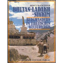 Leopold Stocker Verlag Graz Bhutan - Ladakh - Sikkim: Bergwandern im Tibetischen Kulturkreis von Willi Senft und Bert Katschner