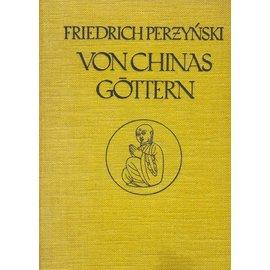 Kurt Wolff Verlag München Von Chinas Göttern, Reisen in China, von Friedrich Perzynski