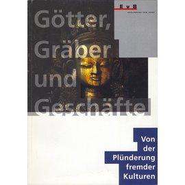 Erklärung von Bern Götter, Gräber und Geschäfte: Von der Plünderung fremder Kulturen