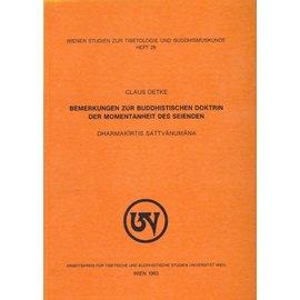 Wiener Studien zur Tibetologie und Buddhismuskunde Bemerkungen zur Buddhistischen Doktrin der Momentanheit des Seienden, von Claus Oetke