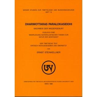 Wiener Studien zur Tibetologie und Buddhismuskunde Dharmottaras Paralokasiddhi, Nachweis der Wiedergeburt, von Ernst Steinkellner