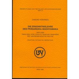 Wiener Studien zur Tibetologie und Buddhismuskunde Die Erkenntnislehre des Prasangika-Madhyamaka, by Chizuko Yoshimizu