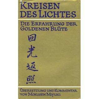 O.W. Barth Kreisen des Lichtes: Die Erfahrung der Goldenen Blüte, von Mokusen Miyuki