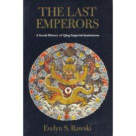 University of California Press The Last Emperors, by Evelyn S. Rawski