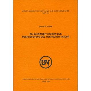 Wiener Studien zur Tibetologie und Buddhismuskunde Ein Jahrzehnt Studien zur Überlieferung des Tibetischen Kanjur, von Helmut Eimer