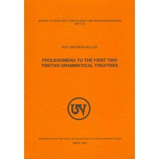 Wiener Studien zur Tibetologie und Buddhismuskunde Prolegomena to the first two Tibetan Grammatical Treatises, by Roy Andrew Miller