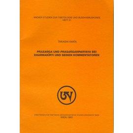 Wiener Studien zur Tibetologie und Buddhismuskunde Prasanga und Prasangaviparyaya bei Dharmakirti und seinen Kommentatoren, von Takashi Iwata