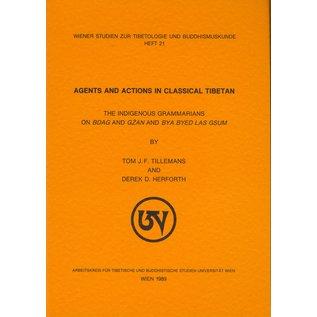 Wiener Studien zur Tibetologie und Buddhismuskunde Agents and Actions in classical Tibetan, by Tom J.F. Tillemans, Derek D. Herforth