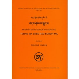 Wiener Studien zur Tibetologie und Buddhismuskunde Tshad ma shes rab sgron ma, by Mtshur ston gthon nu, edited by Pascale Hugon