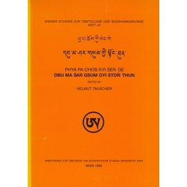 Wiener Studien zur Tibetologie und Buddhismuskunde Dbu ma sar gsum gyi ston thun (by Phya pa chos kyi sen ge) ed. by Helmut Tauscher