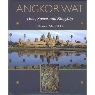 University of Hawai'i Press Angkor Wat: Time, Space, and Kingship, by Eleanor Mannikka