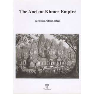 White Lotus The Ancient Khmer Empire, by Lawrence Palmer Briggs