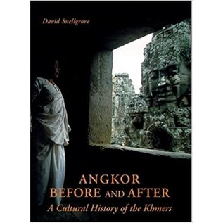 Weatherhill Angkor Before and After, A Cultural History of the Khmers, by David Snellgrove