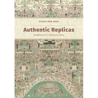 University of Hawai'i Press Authentic Replicas, Buddhist Art in Medieval China, Professional and Vocational, by Hsueh-man Shen