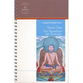 Oddiyana Shang Shung Edition Yantra Yoga: Das Handbuch für Einsteiger, von Chögyal Namkhai Norbu