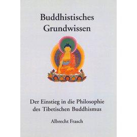 Tashi Verlag Buddhistisches Grundwissen, von Albrecht Frasch