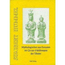 Fabri Verlag Mythologisches aus Eurasien im Ge-sar-Heldenepos der Tibeter, von Siegbert Hummel