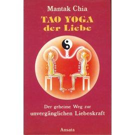 Ansata Tao Yoga der Liebe, von Mantak Chia