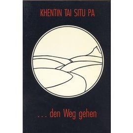 Kagyü-Dharma-Verlag München ..... den Weg gehen, von Khentin Tai Situ Pa