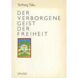 Sphinx Verlag Der verborgene Geist der Freiheit, von Tarthang Tulku